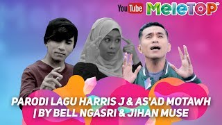 Parodi lagu Harris J As 39 ad Motawh By Bell Ngasri Jihan Muse