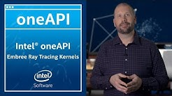 Intel® oneAPI Ray Tracing Kernels | oneAPI Quick Hits | Intel Software