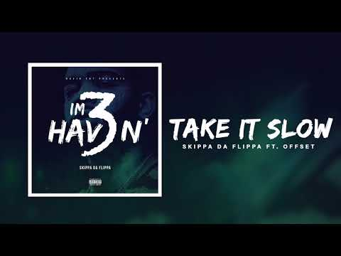 Skippa Da Flippa - Take it Slow feat. Offset of Migos (Official Audio)