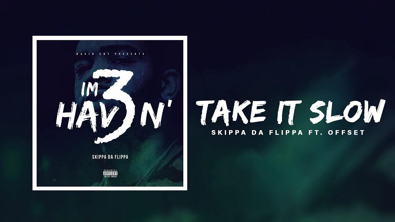 Skippa Da Flippa & Offset Take It Slow