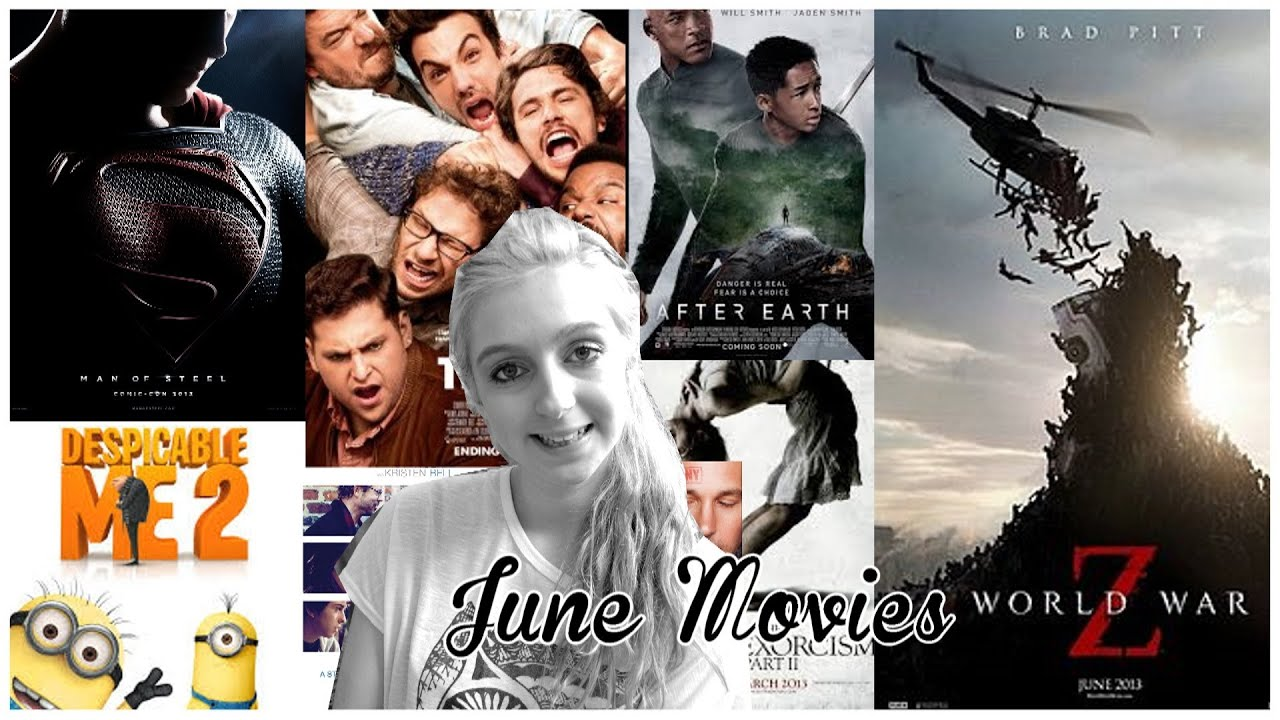 june movie releases summer movies 2013 uk youtube