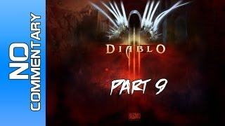 DIABLO 3 - Part 9 (ACT 1) Gameplay / Walkthrough (Stream Reupload)