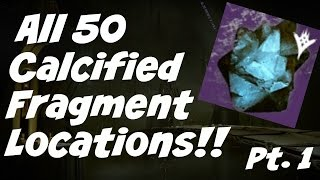 Destiny All 50 Calcified Fragment Locations!! Pt. 1