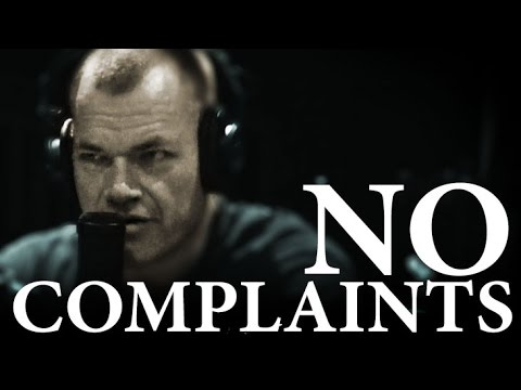 Never Complain Ever Again - Jocko Willink