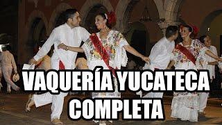 Vaqueria Yucateca [COMPLETA] Ballet titular Ayuntamiento de Merida
