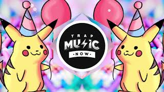 HAPPY BIRTHDAY SONG 🧁 (Trap Remix) - Happy Birthday To You 2019
