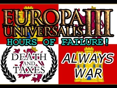 Europa Universalis 3 Divine Wind Death And Taxes - Castille - Always War - A Weekenderping!