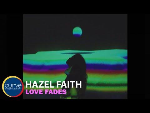 Hazel Faith | Love Fades | Official Music Video