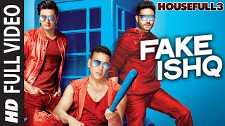 Fake Ishq (Full Video Song) | Housefull 3 (2016)