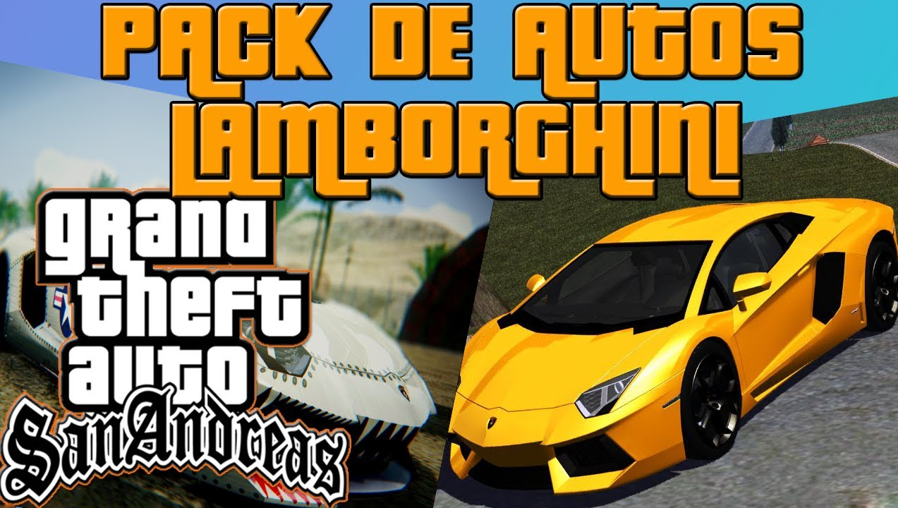 Pack De Autos Lamborghini Para Gta San Andreas 2015 Youtube