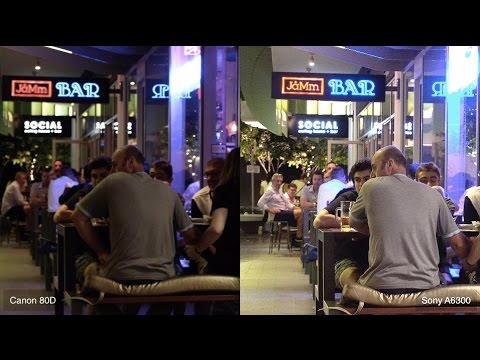Canon 80D vs Sony A6300 - Real World Low Light Test