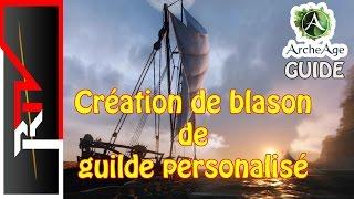 Archeage guide - Créer un blason de guilde personnalisé