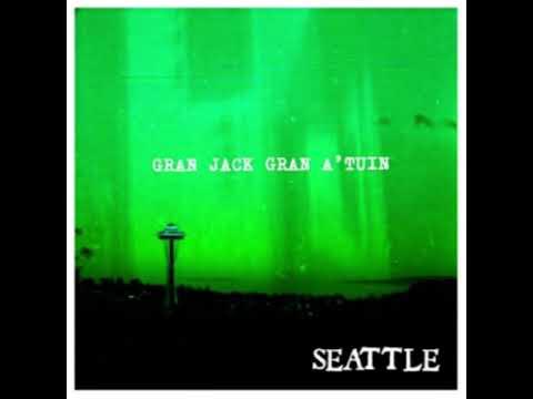 SEATTLE (full album) - GRAN JACK GRAN A'TUIN