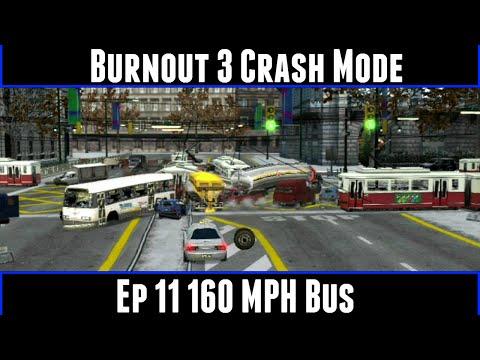 Burnout 3 Crash Mode Ep 11 160 MPH Bus