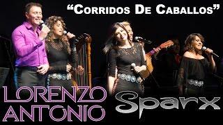"""Lorenzo Antonio y SPARX - """"Corridos de Caballos"""" (en vivo)"""