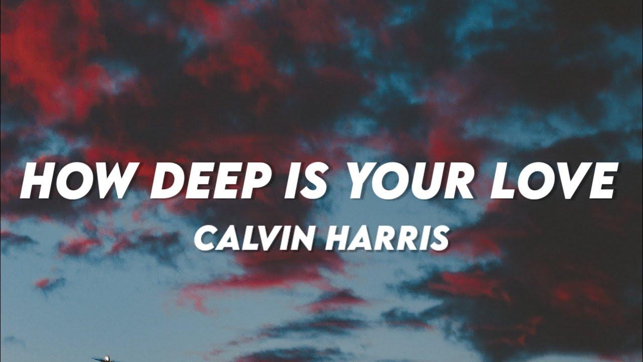Download calvin harris & disciples - how deep is your love (tiktok song) (lyrics) | Is it like the ocean