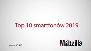 Top 10 smartfonów 2019 [+KONKURS] - recenzja, Mobzilla odc. 502