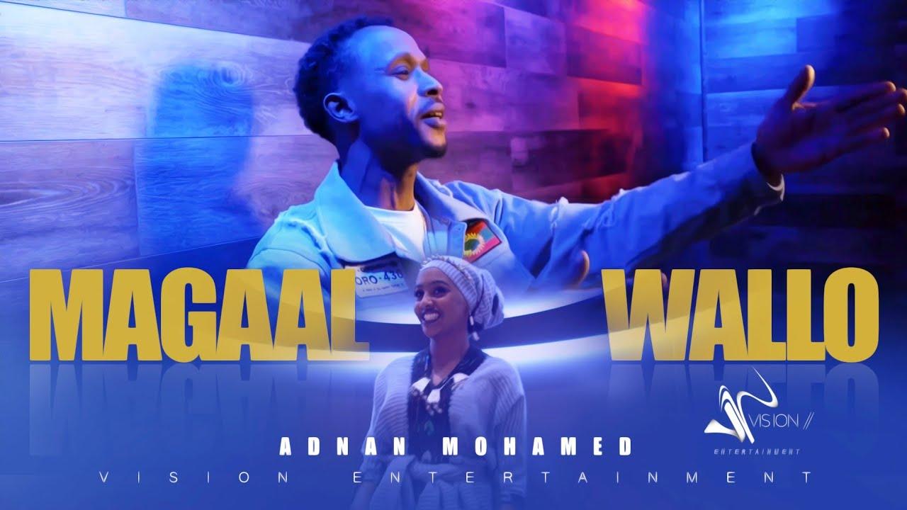 Download Adnan Mohamed- Magaal Wallo- New Ethiopian Oromo Music 2021 ( Offical Video)