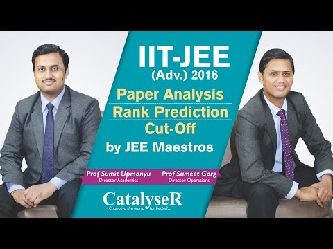 IIT-JEE Advanced 2016 Paper Analysis, Rank Prediction, Cut-Off & Tips by JEE experts