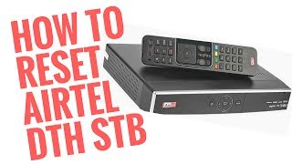 How to Reset Airtel DTH Set Top Box EA0036