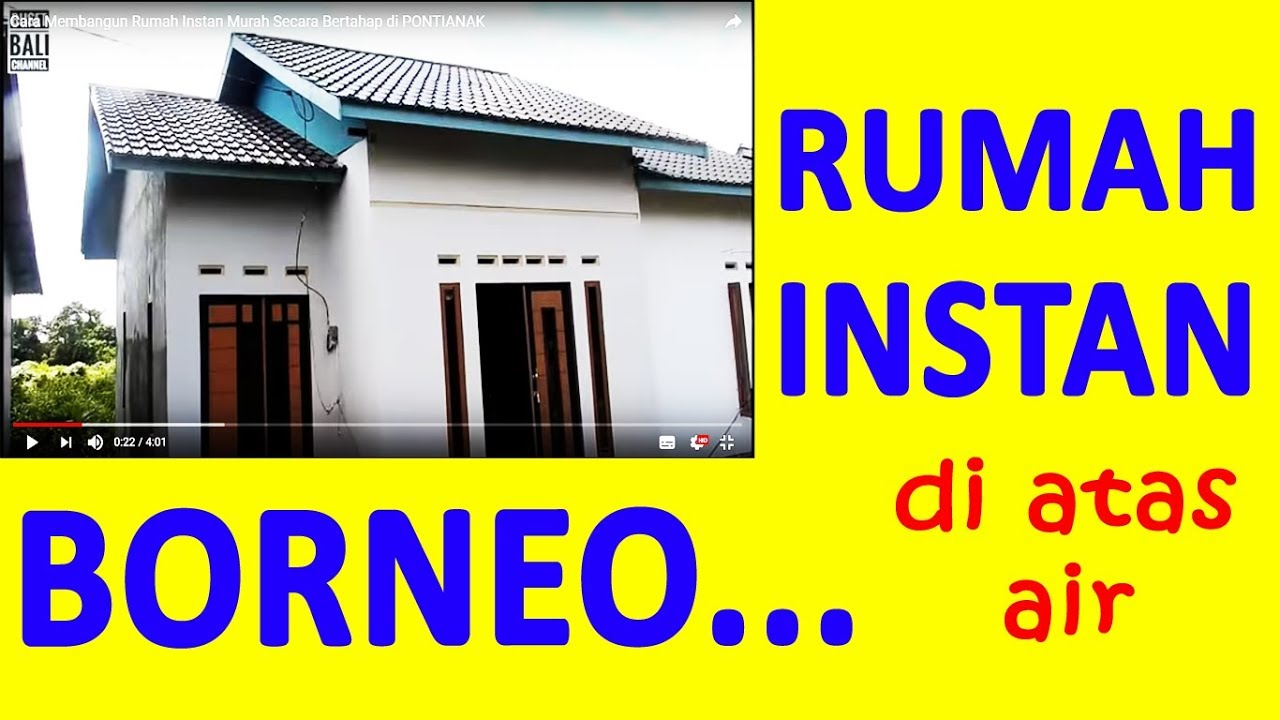Cara Membangun Rumah Secara Bertahap How Borneo People To Build An Instant House Building On Watery Ground Step By Step