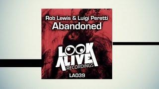 Rob Lewis & Luigi Peretti - Abandoned (Original Mix) [Look Alive Recordings]