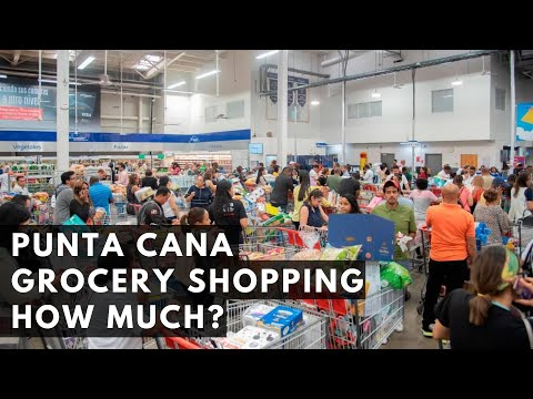 Punta Cana | Dominican Republic: Grocery Shopping (What Are The Prices?)