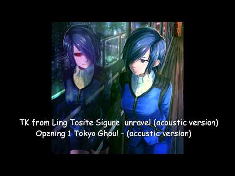 TK from Ling Tosite Sigure – unravel (acoustic - version)