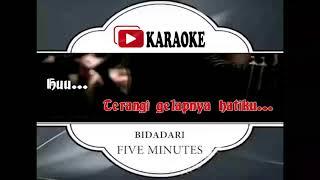 Download lagu Lagu Karaoke FIVE MINUTES - BIDADARI (POP INDONESIA) | Official Karaoke Musik Video