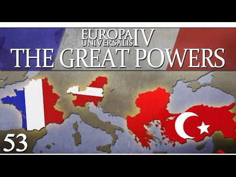Europa Universalis IV - The Great Powers - Episode 53 ...'Almost' Unified France...