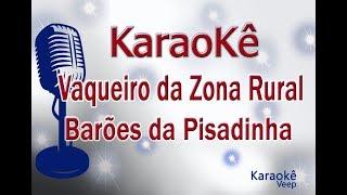 KARAOKÊ VAQUEIRO DA ZONA RURAL - Versão: Barões da Pisadinha