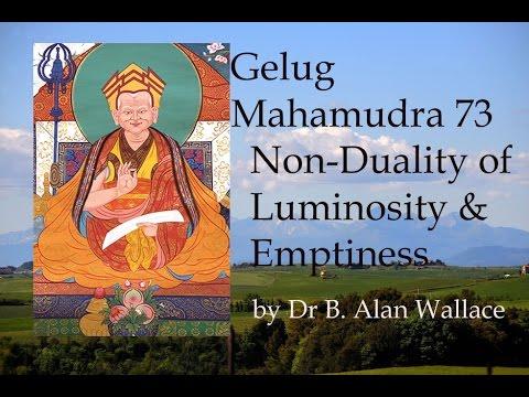 Gelug Mahamudra 73 Non-Duality of Luminosity & Emptiness