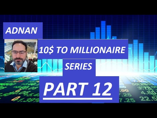 Adnan $10 To Millionaire Strategy 2019   With Real Account Part 12