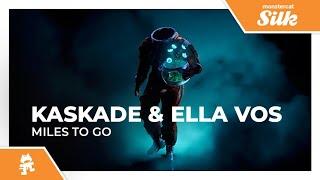 Kaskade & Ella Vos - Miles To Go [Monstercat Release]