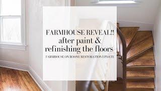 FARMHOUSE REVEAL | Refinished Hardwood Floors and Paint