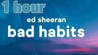 Ed Sheeran - Bad Habits - [1hour]