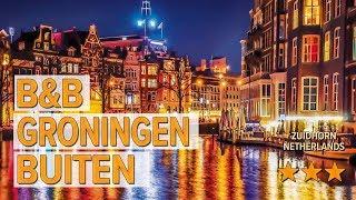 B&B Groningen Buiten hotel review | Hotels in Zuidhorn | Netherlands Hotels