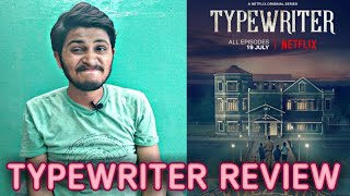 Typewriter Netflix Web Series   All Episodes Review   Typewriter Web Series Review  