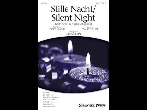 Stille Nacht/Silent Night (with American Sign Language) (SATB) - Arranged by Greg Gilpin