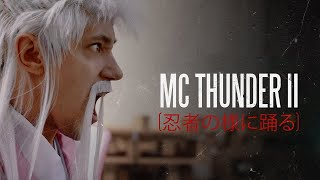 Play MC Thunder II (Dancing Like a Ninja)