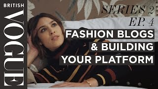 Alexa Chung: Blogging & Building Your Platform  | S2, E4  | Future of Fashion I British Vogue