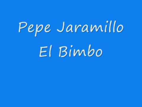 Pepe Jaramillo - El Bimbo