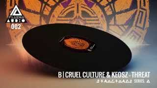 Plasma 002B Cruel Culture & Keosz  - Threat
