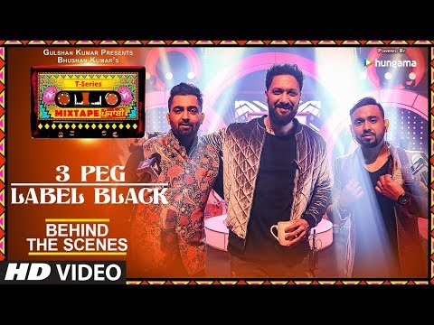T-Series Mixtape Punjabi: Making of 3 Peg/Label Black | Sharry Mann Gupz Sehra | Abhijit V | Ahmed K