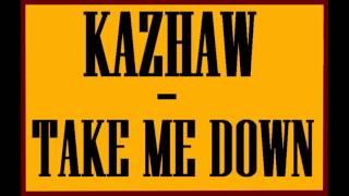 KAZHAW - Take Me Down (Official Music Video) #ElectroHouseMusic