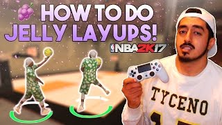 HOW TO DO JELLY LAYUPS in NBA2K17!