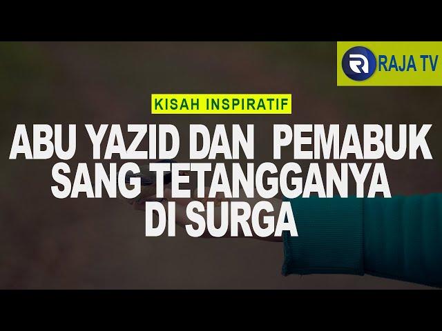 Kisah Inspiratif Islami - Abu Yazid dan 82 Pemabuk