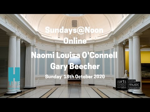 Sundays@Noon Online: Naomi Louisa O'Connell & Gary Beecher | Hugh Lane Gallery