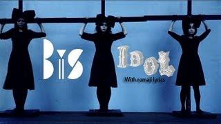 Repeat youtube video BiS  -  IDOL PV with romaji lyrics
