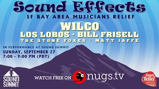 Sound Effects: SF Bay Area Musicians Relief ft. Wilco, Los Lobos, Bill Frisell & more